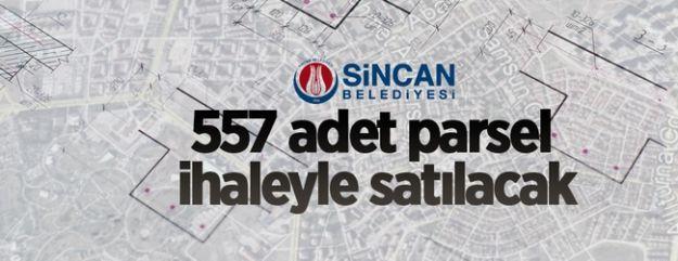 Ankara/Sincan'da 557 adet parsel ihaleyle satılacak