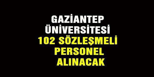 Gaziantep Üniversitesi 102 Sözleşmeli Personel alınacak