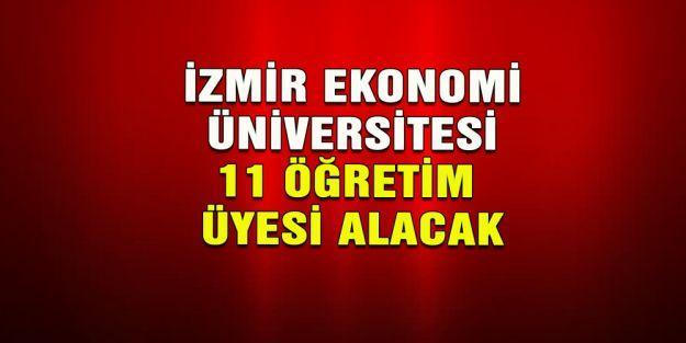 İzmir Ekonomi Üniversitesi 11 öğretim üyesi alacak