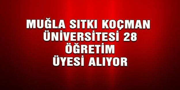 Muğla Sıtkı Koçman Üniversitesi 28 Öğretim Üyesi alıyor