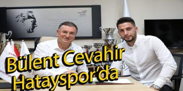 Hatayspor, Bülent Cevahir ile 3 yıllık sözleşme imzaladı.