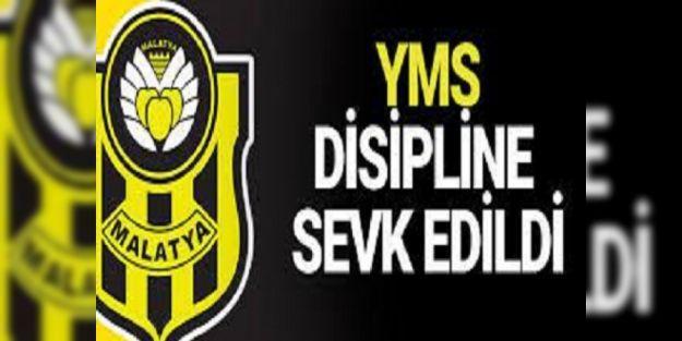 Yeni Malatyaspor PFDK'ya sevk edildi.