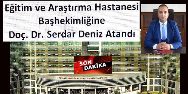 Eğitim ve Araştırma Hastanesi Başhekimliğine Doç. Dr. Serdar Deniz Atandı