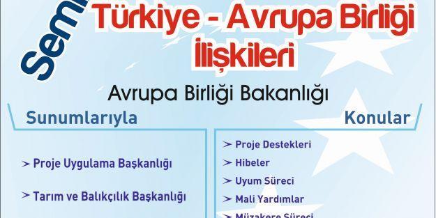 Türkiye- AB İlişkileri Semineri yapılacak